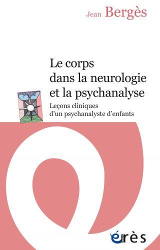 Le corps dans la neurologie et la psychanalyse
