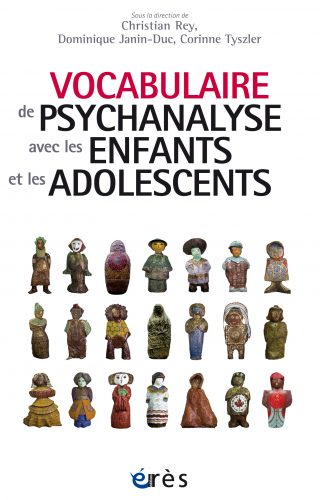 Le Vocabulaire de la psychanalyse avec les  enfants et les adolescents